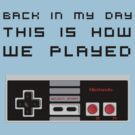 Back In My Day - NES Controller (Reversed) by diddykong13