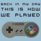 Back In My Day - SNES Controller (Reversed) by diddykong13