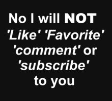No I will not like fav comment or sub to you White by Infernoman