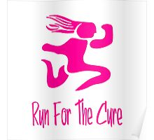 Run For The Cure Poster