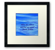 Allow The Stillness And Find Your Peace Framed Print