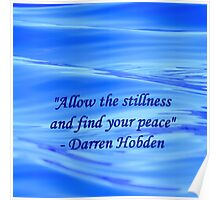 Allow The Stillness And Find Your Peace Poster
