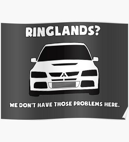 'Ringlands? We Dont Have Those Problems Here' Mitsubishi Evo Gag Design Sticker / Tee Poster