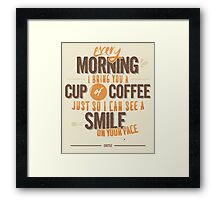 Every morning Framed Print