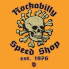 Rockabilly Speed Shop by SundaySchool