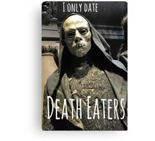 I ONLY DATE DEATH EATERS Canvas Print