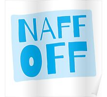 Naff off! funny New Zealand design Poster