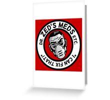 Zed's Meds Greeting Card