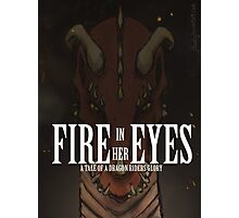 Fire in her Eyes Photographic Print