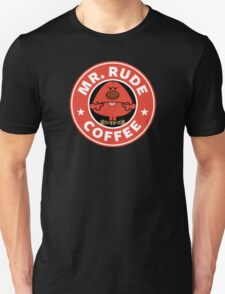 Mr. Rude Coffee Unisex T-Shirt