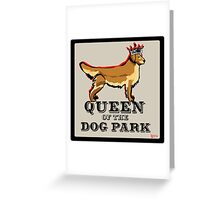 Queen of the Dog Park- Golden Retriever Greeting Card