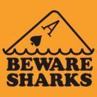 Beware Sharks by crazydays