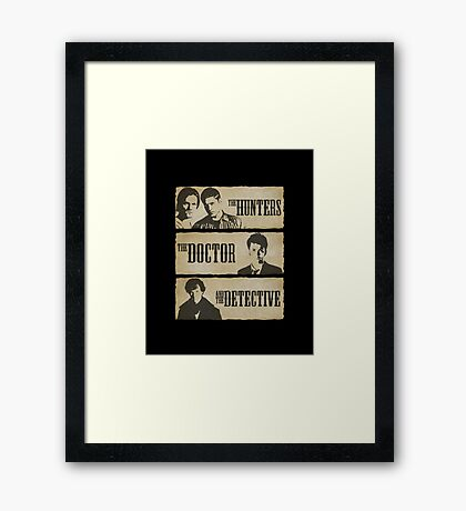 The Hunters, The Doctor and The Detective  Framed Print