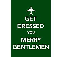 Get Dressed You Merry Gentlemen [Green Print/Card/Poster] Photographic Print