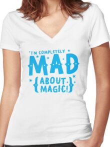 I'm completely MAD about magic Women's Fitted V-Neck T-Shirt