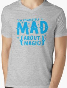 I'm completely MAD about magic Mens V-Neck T-Shirt