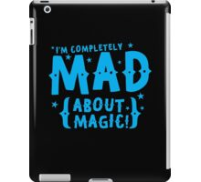 I'm completely MAD about magic iPad Case/Skin