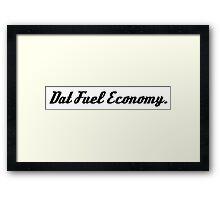 'Dat Fuel Economy' JDM Gag Vinyl Sticker/ Tee for Car Enthusiasts. - Black Framed Print