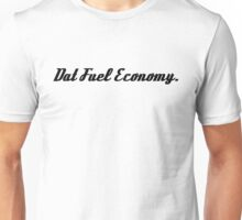 'Dat Fuel Economy' JDM Gag Vinyl Sticker/ Tee for Car Enthusiasts. - Black Unisex T-Shirt