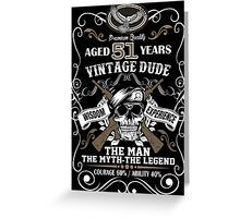 Premium Vintage Dude Aged 51 Years The Man The Myth The Legend Greeting Card