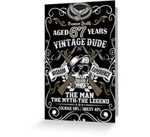 Premium Vintage Dude Aged 67 Years The Man The Myth The Legend Greeting Card
