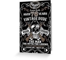 Premium Vintage Dude Aged 76 Years The Man The Myth The Legend Greeting Card