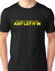Just Let It In Unisex T-Shirt