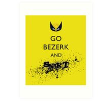 Go Bezerk and SNIKT! Print Art Print