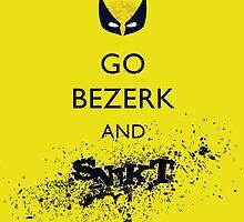 Go Bezerk and SNIKT! Print by ThreadofLife