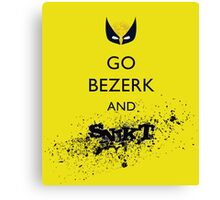 Go Bezerk and SNIKT! Print Canvas Print