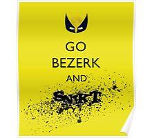 Go Bezerk and SNIKT! Print Poster