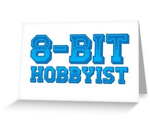 8-BIT HOBBYIST Greeting Card