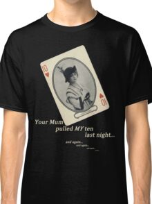 OmenCon 2012 - Your Mum Pulled MY Ten [light] Classic T-Shirt
