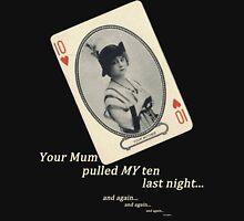 OmenCon 2012 - Your Mum Pulled MY Ten [light] Unisex T-Shirt