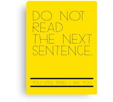 Don't read! Canvas Print