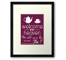 'welcome to heaven' quote Framed Print