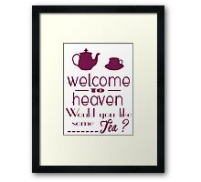 'welcome to heaven' quote2 Framed Print