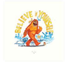 """Believe in Yourself!"" -Sasquatch Art Print"