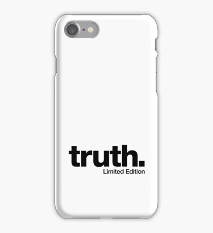 truth. {Limited Edition} iPhone Case/Skin