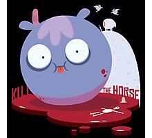 Kill the Horse Photographic Print