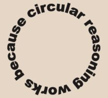 Circular reasoning works because by digerati