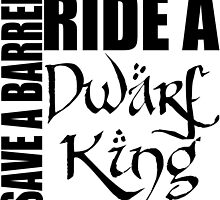 Save a Barrel, Ride a Dwarf King by msu82
