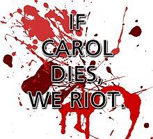 If Carol dies, we riot. by jerasky