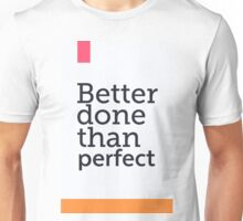 Better done than perfect Unisex T-Shirt