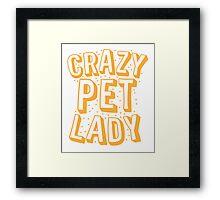 CRAZY PET LADY Framed Print