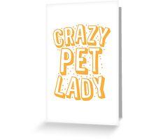 CRAZY PET LADY Greeting Card