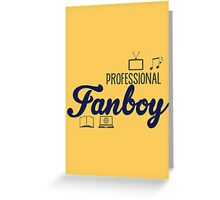 Professional Fanboy (poster) Greeting Card