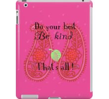 Do your best Be kind That´s all iPad Case/Skin