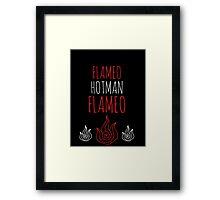 FLAMEO HOTMAN! Framed Print