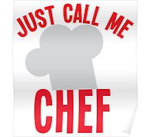 Just call me CHEF (with cooks hat) Poster